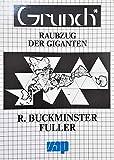 Grunch: Raubzug der Giganten - R Buckminster Fuller