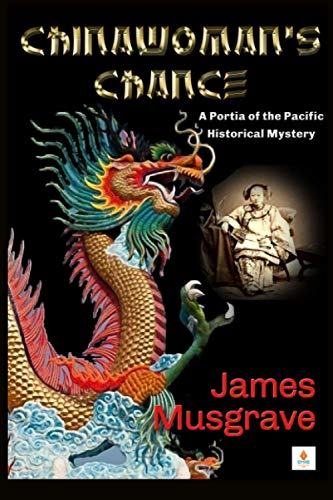 Book: Chinawoman's Chance (Portia of the Pacific Historical Mysteries - Volume 1) by James Musgrave
