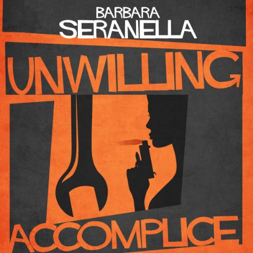 Unwilling Accomplice audiobook cover art