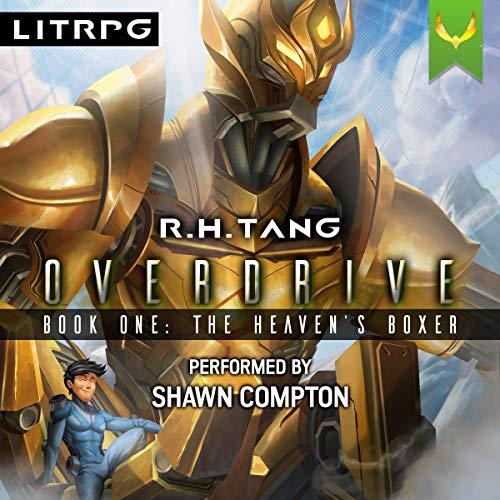The Heaven's Boxer: A Mecha LitRPG Adventure (Overdrive, Book 1)