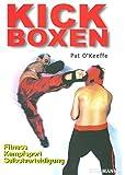 Kick-Boxen: Fitness - Kampfsport - Selbstverteidigung - Pat O'Keeffe