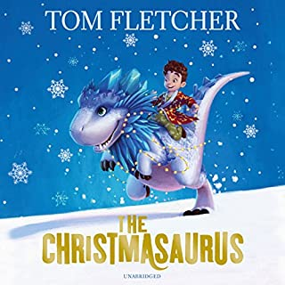 The Christmasaurus                   By:                                                                                                                                 Tom Fletcher                               Narrated by:                                                                                                                                 Paul Shelley                      Length: 5 hrs and 38 mins     7 ratings     Overall 4.9