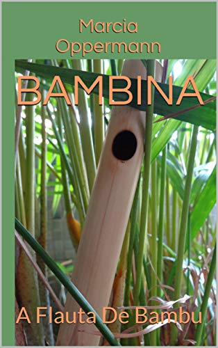 Bambina: A Flauta De Bambu (Flautas do Mundo Livro 2) (Portuguese Edition)