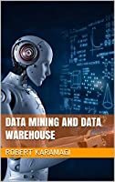 Data Mining and Data Warehouse Front Cover