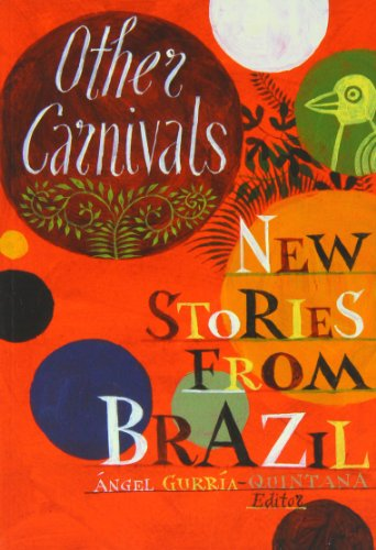 Other Carnivals: New Stories from Brazil