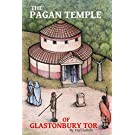 The Pagan Temple of Glastonbury Tor