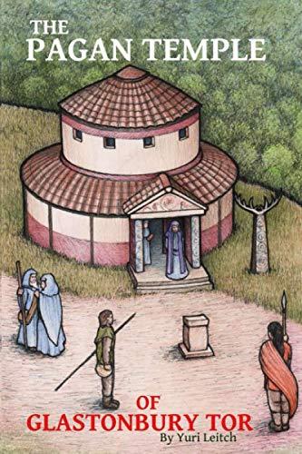 The Pagan Temple of Glastonbury Tor