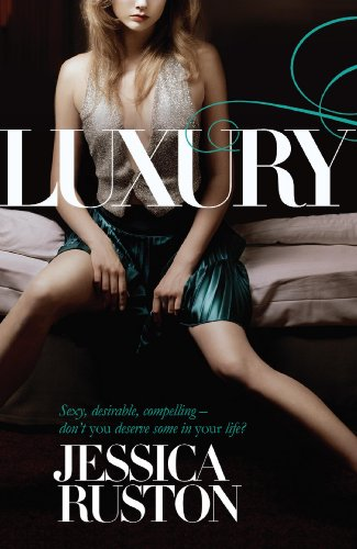 Luxury: An irresistable story of glamour and scandal (English Edition)