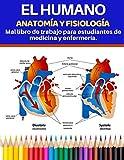 El humano Anatomía y fisiología Mal libro de trabajo para estudiantes de medicina y enfermería.: Una forma fácil, divertida y eficaz de aprender anatomía y fisiología. (anatomia colorear)
