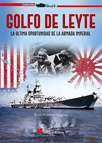 Golfo de Leyte. La ultima oportunidad de la armada imperial