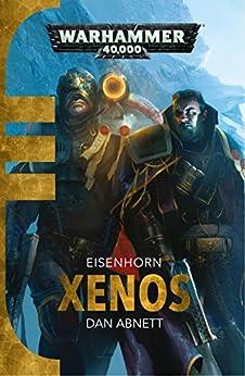 Xenos (Eisenhorn Book 1) by [Dan Abnett]