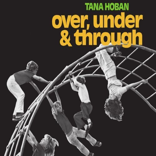 Over, Under and Through by Tana Hoban (2008-03-31)