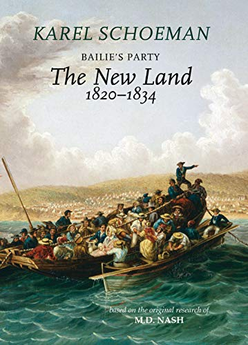 Bailies Party: The New Land: (1820‒1834)
