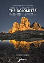 Photographing the Dolomites: A photo-location and visitors guidebook (Italian, German and English Edition)