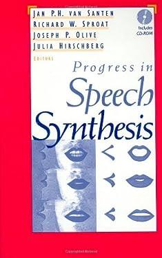 Progress in Speech Synthesis
