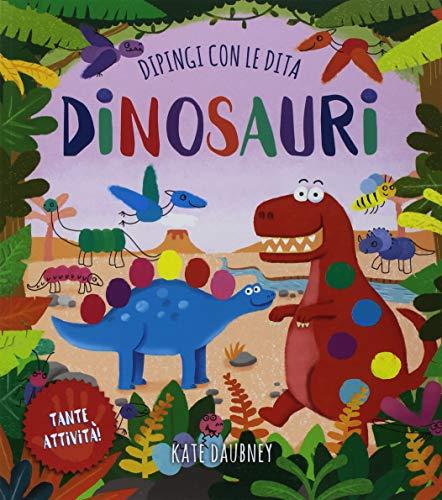 Dinosauri. Dipingi con le dita. Ediz. a colori