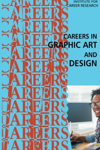 Compare Textbook Prices for Careers in Graphic Art and Design  ISBN 9781516841950 by Institute For Career Research