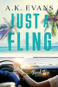 Just a Fling (Road Trip Romance Book 4) by [A.K. Evans]