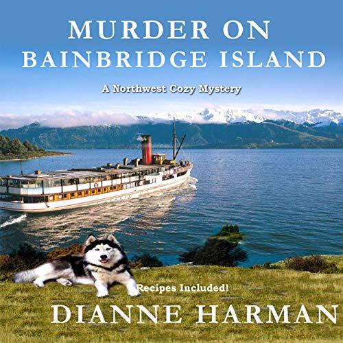 Murder on Bainbridge Island Audiobook By Dianne Harman cover art