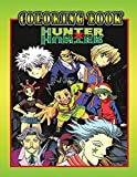Hunter x Hunter Coloring Book: Perfect Gift for Kids And Adults That Love 'HANTER X HANTER' Anime And Manga More Than 30 High Quality illustrations ... Encouraging Creativity it's simply the best!