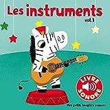 Les Instruments (Tome 1) : 6 Sons à Écouter, 6 Images à Regarder (Livre Sonore)