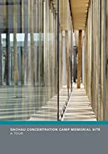 Dachau Concentration Camp Memorial Site: A Tour
