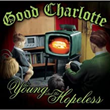 The Young and The Hopeless by Good Charlotte (2002-10-01)