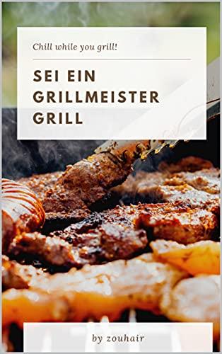 Sei ein Grillmeister Grill