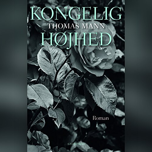 Kongelig Højhed                   By:                                                                                                                                 Thomas Mann                               Narrated by:                                                                                                                                 Neal Ashley Conrad Thing                      Length: 14 hrs and 3 mins     Not rated yet     Overall 0.0