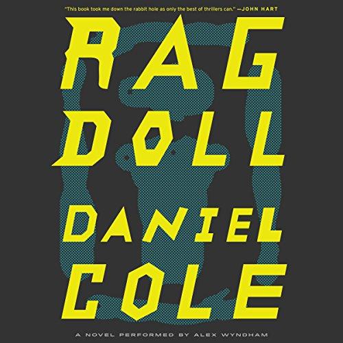 Ragdoll     A Novel              Autor:                                                                                                                                 Daniel Cole                               Sprecher:                                                                                                                                 Alex Wyndham                      Spieldauer: 10 Std. und 31 Min.     1 Bewertung     Gesamt 4,0
