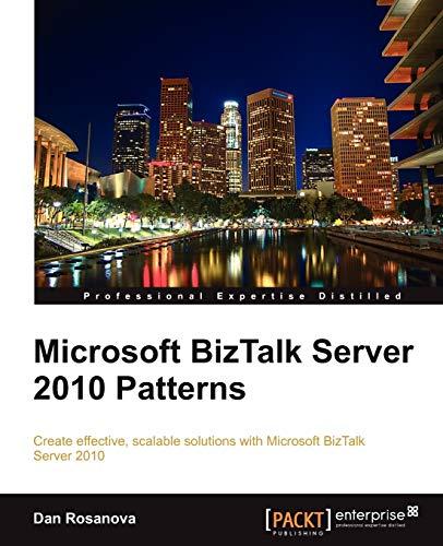 Microsoft BizTalk Server 2010 Patterns (English Edition)