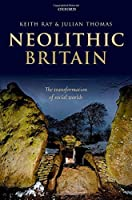 Neolithic Britain: The Transformation of Social Worlds