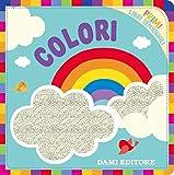 Colori. Primi libri sensoriali. Ediz. a colori