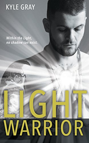 Light Warrior: Connecting with the Spiritual Power of Fierce Love