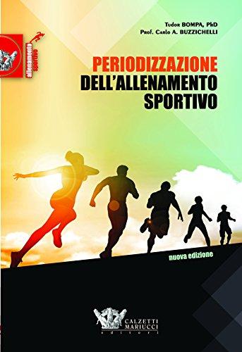 Periodizzazione dell'allenamento sportivo. Nuova ediz.: 1