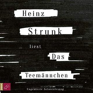 Das Teemännchen                   Autor:                                                                                                                                 Heinz Strunk                               Sprecher:                                                                                                                                 Heinz Strunk                      Spieldauer: 4 Std. und 8 Min.     206 Bewertungen     Gesamt 4,3