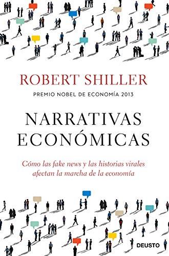 Narrativas económicas: Cómo las fake news y las historias virales afectan la marcha de la economía (Sin colección)