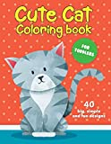 Cute Cat Coloring Book For Toddlers: 40 big, simple and fun designs: Ages 2-4, 8.5 x 11 Inches (21.59 x 27.94 cm)