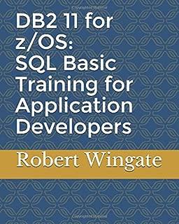 DB2 11 for z/OS: SQL Basic Training for Application Developers
