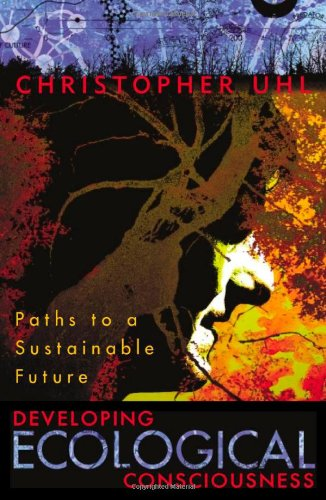 Download Developing Ecological Consciousness: Paths to a Sustainable Future 0742532917