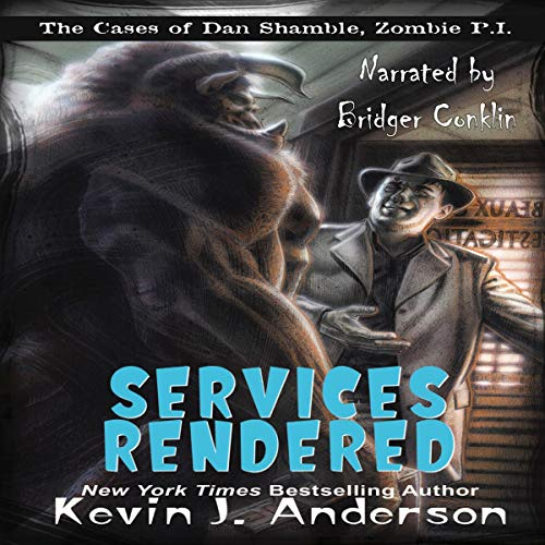 Services Rendered     The Cases of Dan Shamble, Zombie P.I.              De :                                                                                                                                 Kevin J. Anderson                               Lu par :                                                                                                                                 Bridger Conklin                      Durée : 6 h et 22 min     Pas de notations     Global 0,0