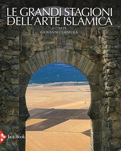 Le grandi stagioni dell'arte islamica