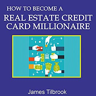 How to Become a Real Estate Credit Card Millionaire audiobook cover art