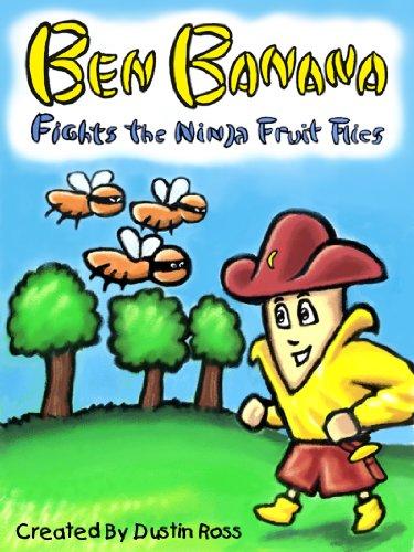 Ben Banana Fights The Ninja Fruit Flies (English Edition)