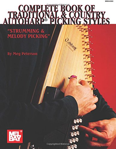 COMPLETE BOOK OF TRADITIONAL & COUNTRY AUTOHARP PICKING STYLE