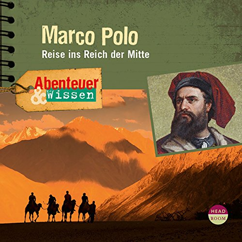 Marco Polo - Reise ins Reich der Mitte audiobook cover art