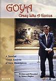 Goya Crazy Like a Genius