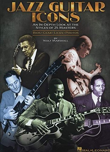 Wolf Marshall: Jazz Guitar Icons: Noten für Gitarre: An In-Depth Look at the Styles of 25 Masters