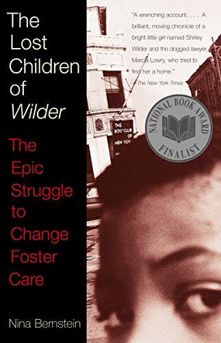 Compare Textbook Prices for The Lost Children of Wilder: The Epic Struggle to Change Foster Care Reprint Edition ISBN 9780679758341 by Bernstein, Nina