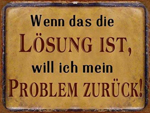 1art1 Spaß - Wenn Das Die Lösung Ist, Will Ich Mein Problem Zurück, Retro Style Poster Blechschild 35 x 26 cm